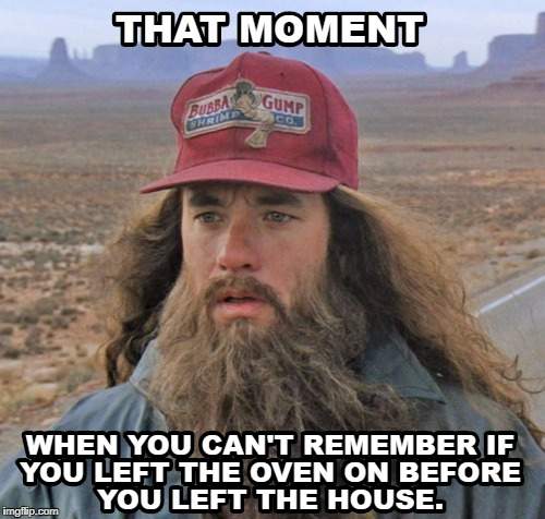 This happens all the time... | image tagged in oven,forest gump,confused | made w/ Imgflip meme maker