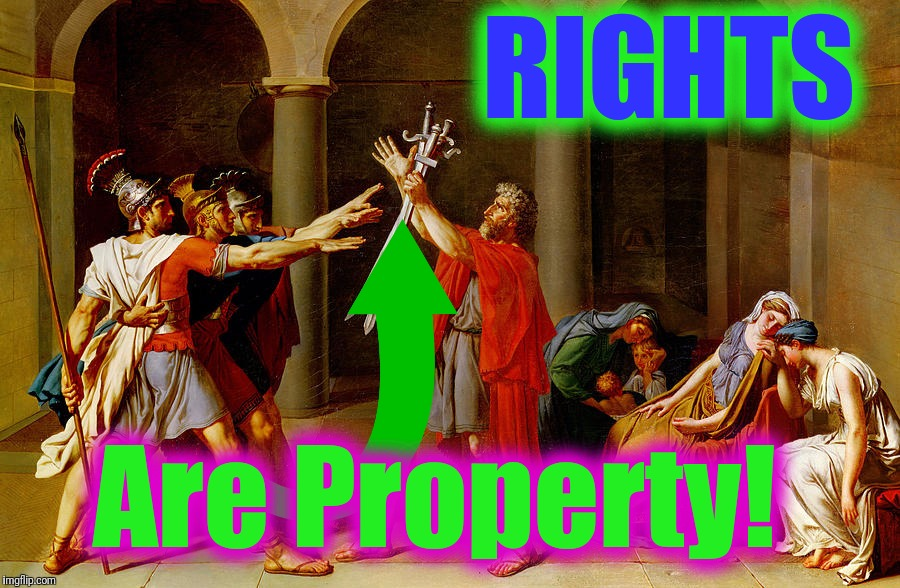 RIGHTS Are Property! | made w/ Imgflip meme maker