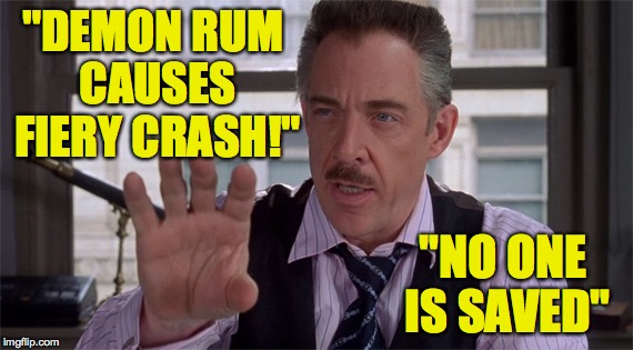 """DEMON RUM CAUSES FIERY CRASH!"" ""NO ONE IS SAVED"" 