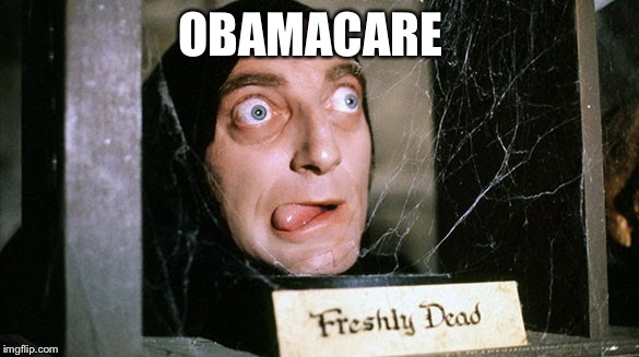 OBAMACARE | image tagged in young frankenstein marty feldman | made w/ Imgflip meme maker