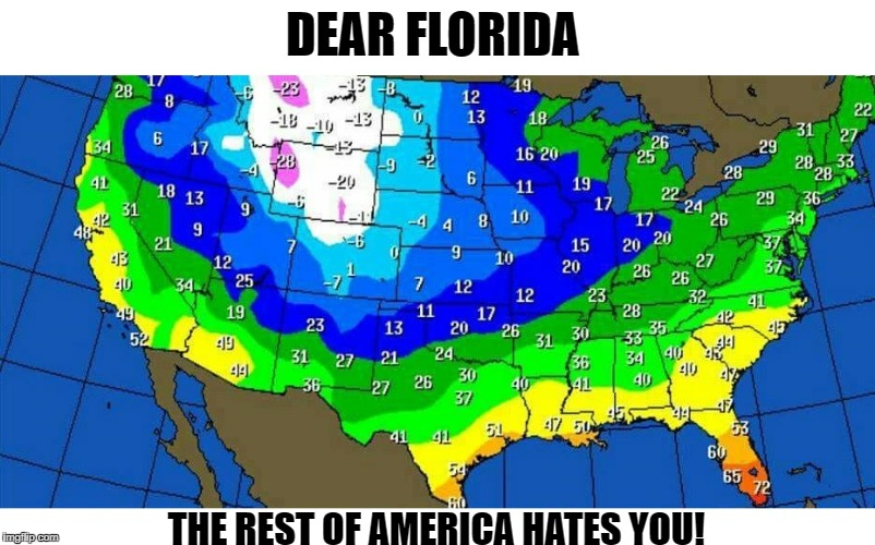 bad weather | DEAR FLORIDA THE REST OF AMERICA HATES YOU! | image tagged in meanwhile in florida | made w/ Imgflip meme maker
