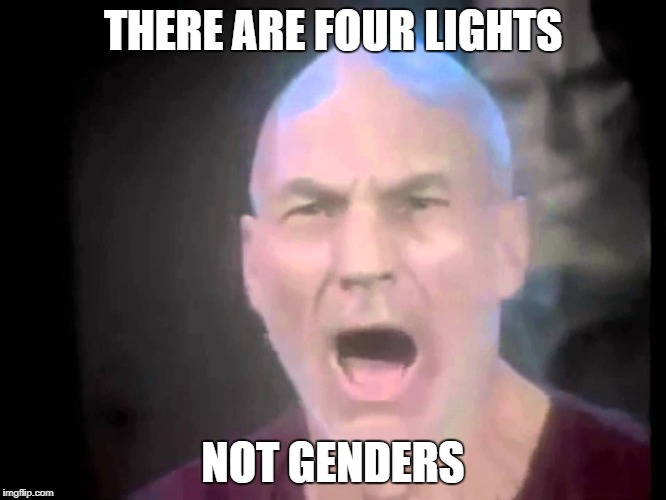 THERE ARE FOUR LIGHTS NOT GENDERS | made w/ Imgflip meme maker