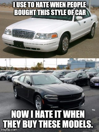 Is that a  | I USE TO HATE WHEN PEOPLE BOUGHT THIS STYLE OF CAR NOW I HATE IT WHEN THEY BUY THESE MODELS. | image tagged in police,speeding ticket,speed,ford,dodge | made w/ Imgflip meme maker