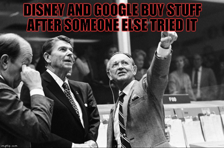 Ronald Reagan Look | DISNEY AND GOOGLE BUY STUFF AFTER SOMEONE ELSE TRIED IT | image tagged in ronald reagan look | made w/ Imgflip meme maker