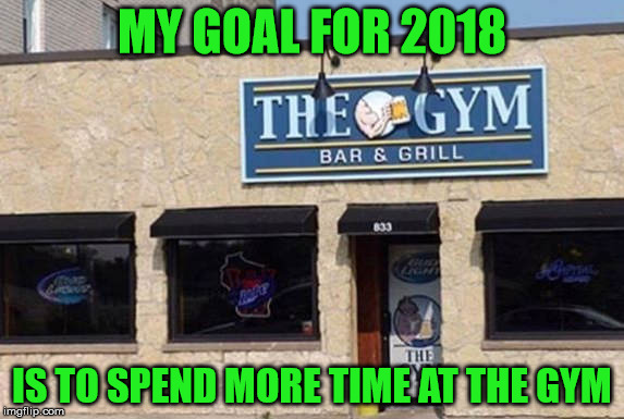 I like lifting weights: 12 ozs at a time | MY GOAL FOR 2018 IS TO SPEND MORE TIME AT THE GYM | image tagged in gym,weights,beer,2018 | made w/ Imgflip meme maker