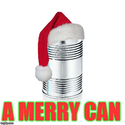 What do you call a can wearing a Christmas hat? (An ''American'' joke) :) |  A MERRY CAN | image tagged in memes,jokes,can,american,christmas,lame jokes | made w/ Imgflip meme maker