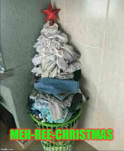 Lazy | MEH-REE-CHRISTMAS | image tagged in meh-rry christmas,meh,xmas,christmas tree | made w/ Imgflip meme maker
