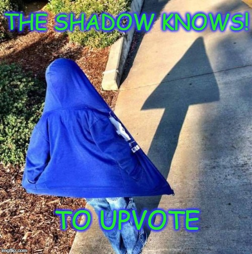 Upvote | THE SHADOW KNOWS! TO UPVOTE | image tagged in shadow upvote,shadow,upvote | made w/ Imgflip meme maker