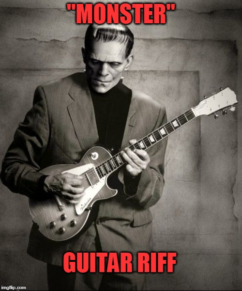 "Monster riff | ""MONSTER"" GUITAR RIFF 