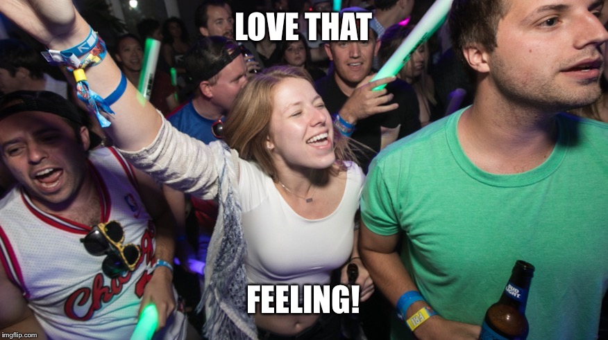 LOVE THAT FEELING! | made w/ Imgflip meme maker