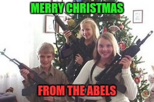 MERRY CHRISTMAS FROM THE ABELS | made w/ Imgflip meme maker