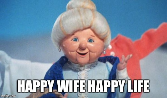 HAPPY WIFE HAPPY LIFE | made w/ Imgflip meme maker