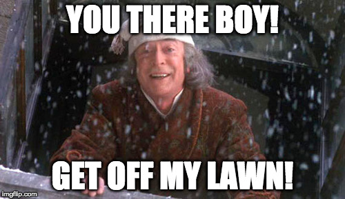 This ending didn't test well with audiences so they had to re-shoot. | YOU THERE BOY! GET OFF MY LAWN! | image tagged in scrooge muppet,scrooge,merry christmas,tiny tim,christmas carol | made w/ Imgflip meme maker