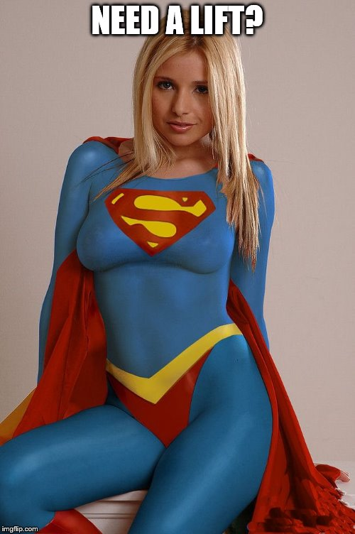 super duper girl | NEED A LIFT? | image tagged in super duper girl | made w/ Imgflip meme maker