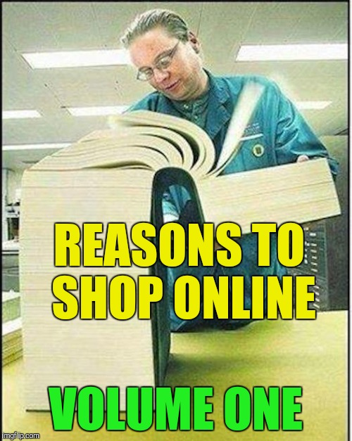 REASONS TO SHOP ONLINE VOLUME ONE | made w/ Imgflip meme maker