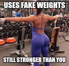 USES FAKE WEIGHTS STILL STRONGER THAN YOU | image tagged in instagram,fitness,model,gracyanne,barbossa | made w/ Imgflip meme maker