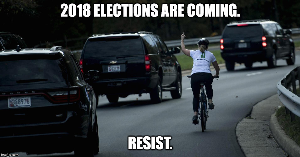 2018 elections cyclist | 2018 ELECTIONS ARE COMING. RESIST. | image tagged in 2018 elections,cyclist,resist | made w/ Imgflip meme maker