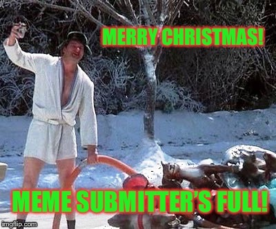 May you have a glorious Christmas Vacation! | . | image tagged in memes,cousin eddie,meme submitters full,merry christmas | made w/ Imgflip meme maker