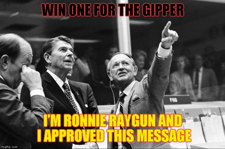 Ronald Reagan Look | WIN ONE FOR THE GIPPER I'M RONNIE RAYGUN AND I APPROVED THIS MESSAGE | image tagged in ronald reagan look | made w/ Imgflip meme maker