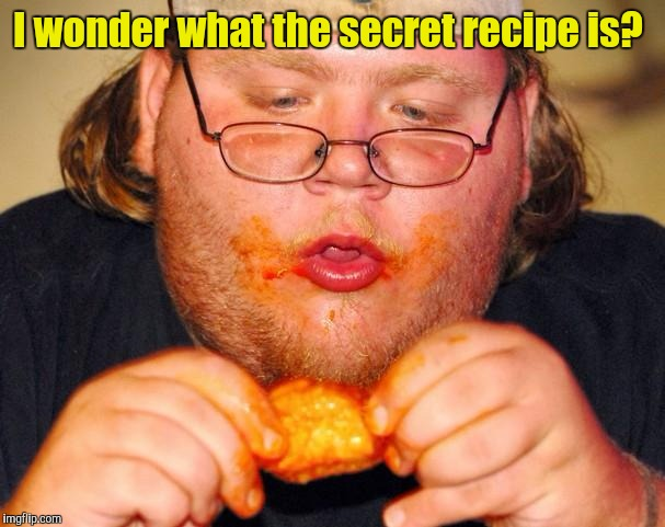 I wonder what the secret recipe is? | made w/ Imgflip meme maker