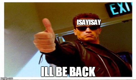 ISAYISAY ILL BE BACK | made w/ Imgflip meme maker