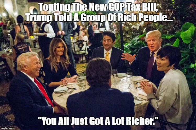 "Touting The New GOP Tax Bill, Trump Told A Group Of Rich People: ""You Just Got A Lot Richer."" 