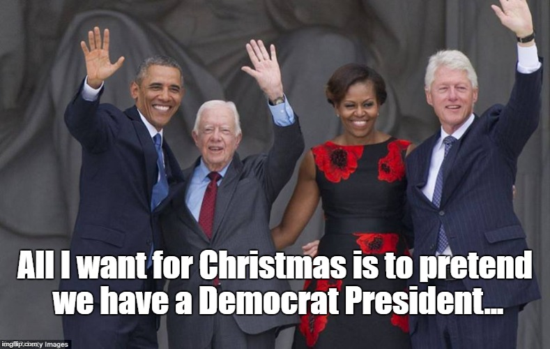 All I want for Christmas is to pretend we have a Democrat President... | image tagged in impeach trump,christmas,democrats,democratic party | made w/ Imgflip meme maker