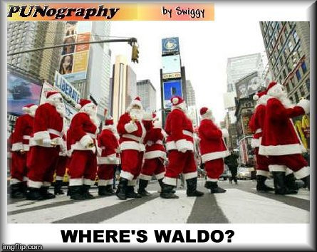 From the Christmas edition | WHERE'S WALDO | image tagged in santa,christmas,where's waldo,punography | made w/ Imgflip meme maker