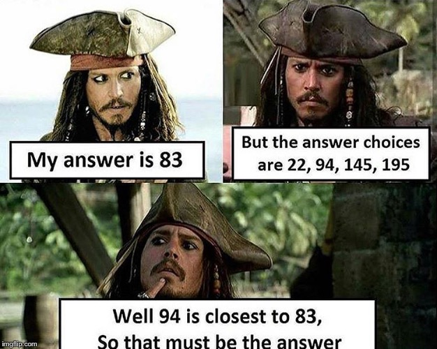 Me during every math exam | image tagged in memes,math,exams,jack sparrow | made w/ Imgflip meme maker