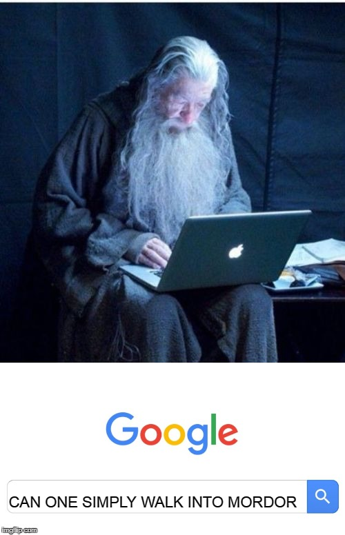 CAN ONE SIMPLY WALK INTO MORDOR | image tagged in one does not simply,gandalf looking facebook | made w/ Imgflip meme maker