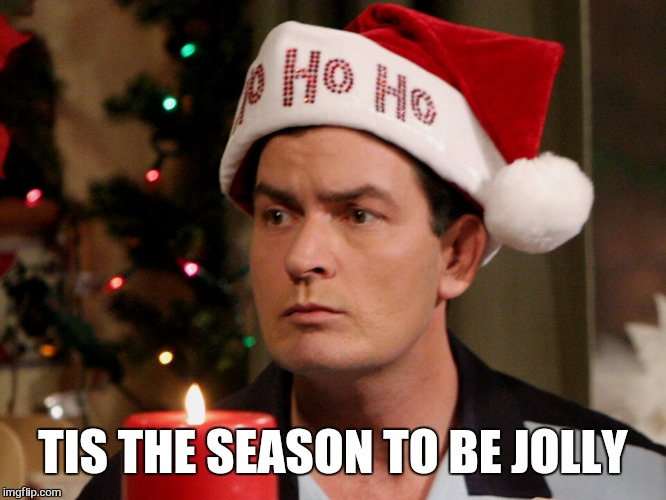 TIS THE SEASON TO BE JOLLY | made w/ Imgflip meme maker