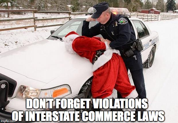 DON'T FORGET VIOLATIONS OF INTERSTATE COMMERCE LAWS | made w/ Imgflip meme maker