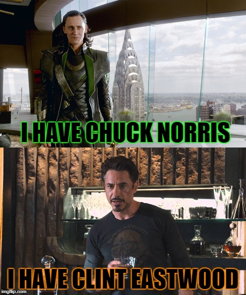 Have an Army Have a Hulk | I HAVE CHUCK NORRIS I HAVE CLINT EASTWOOD | image tagged in have an army have a hulk,chuck norris,clint eastwood | made w/ Imgflip meme maker