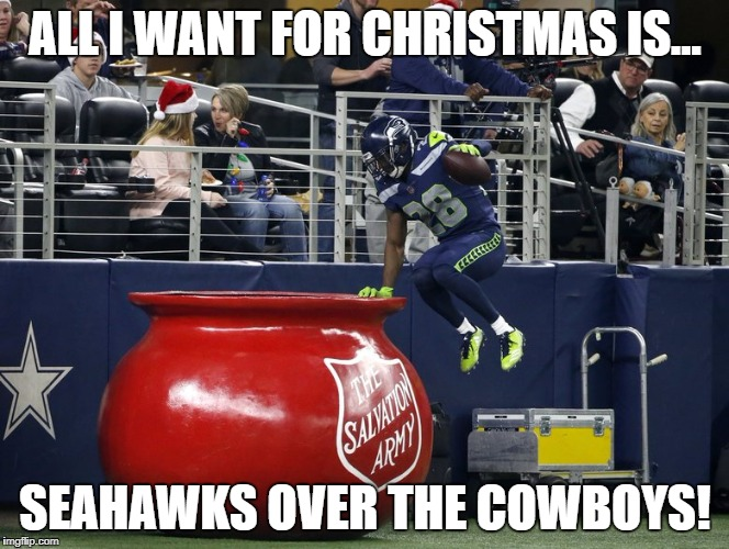 ALL I WANT FOR CHRISTMAS IS... SEAHAWKS OVER THE COWBOYS! | image tagged in seattle seahawks,kettle,dallas cowboys | made w/ Imgflip meme maker