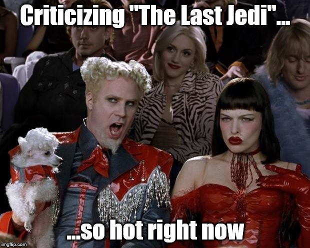 "The whole reason I won't go see it...that and everything since The Phantom Menace... | Criticizing ""The Last Jedi""... ...so hot right now 