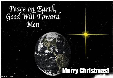 Merry Christmas! | image tagged in memes,peace on earth,merry christmas | made w/ Imgflip meme maker