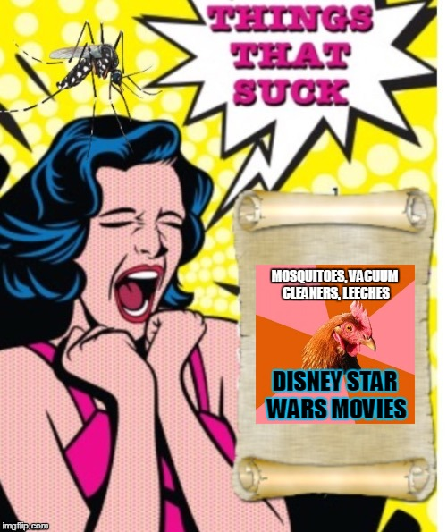 MOSQUITOES, VACUUM CLEANERS, LEECHES DISNEY STAR WARS MOVIES | made w/ Imgflip meme maker