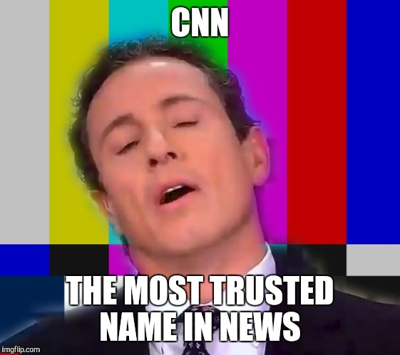 CNN THE MOST TRUSTED NAME IN NEWS | image tagged in cnn oh no | made w/ Imgflip meme maker