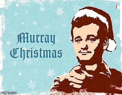 murray christmas | image tagged in murray christmas | made w/ Imgflip meme maker