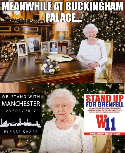 Queen Pays Tribute | MEANWHILE AT BUCKINGHAM PALACE... | image tagged in queen elizabeth,tribute,grenfell,manchester,queen speech | made w/ Imgflip meme maker