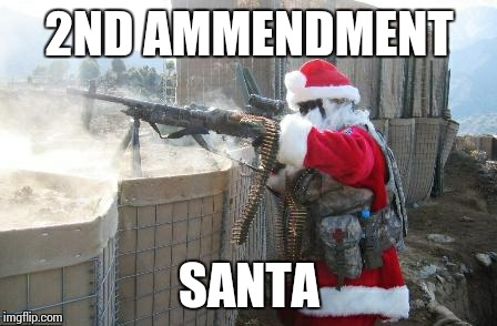 Hohoho | 2ND AMMENDMENT SANTA | image tagged in memes,hohoho | made w/ Imgflip meme maker