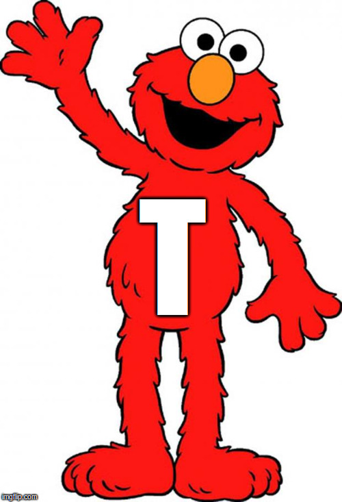 Last one! When this features, go to my profile on a computer!! | T | image tagged in elmo,tickle me elmo | made w/ Imgflip meme maker