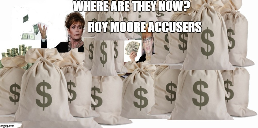 Where are they now: Alabama Special Senate Election Edition | WHERE ARE THEY NOW? ROY MOORE ACCUSERS | image tagged in memes,roy moore,alabama,democratic party,george soros,republican party | made w/ Imgflip meme maker