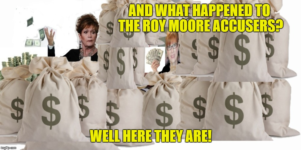 AND WHAT HAPPENED TO THE ROY MOORE ACCUSERS? WELL HERE THEY ARE! | made w/ Imgflip meme maker
