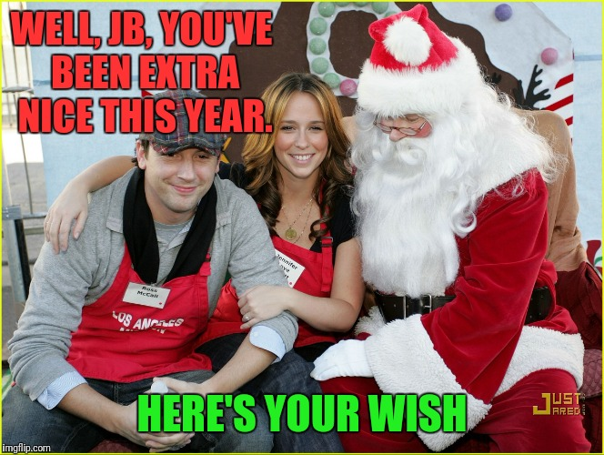 WELL, JB, YOU'VE BEEN EXTRA NICE THIS YEAR. HERE'S YOUR WISH | made w/ Imgflip meme maker