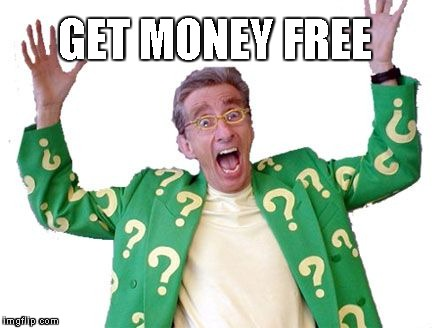 GET MONEY FREE | image tagged in get money free | made w/ Imgflip meme maker