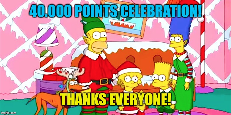 40k! Merry Christmas and a happy new year! See you all next year...;) | 40.000 POINTS CELEBRATION! THANKS EVERYONE! | image tagged in celebration,holidays | made w/ Imgflip meme maker