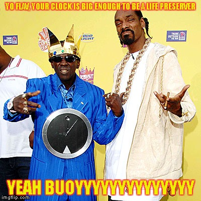 Flava Flav | YO FLAV, YOUR CLOCK IS BIG ENOUGH TO BE A LIFE PRESERVER YEAH BUOYYYYYYYYYYYYYY | image tagged in memes,yeah buoy,clock,snoop doggy dogg,flava flav,rap | made w/ Imgflip meme maker