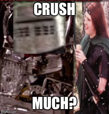 CRUSH MUCH? | made w/ Imgflip meme maker