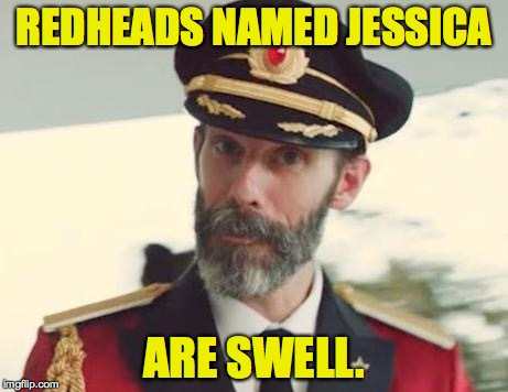 REDHEADS NAMED JESSICA ARE SWELL. | made w/ Imgflip meme maker